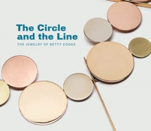 Circle and the Line: The Jewelry of Betty Cooke, Hardback Book