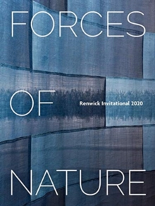 Forces of Nature: Renwick Invitational 2020, Paperback / softback Book