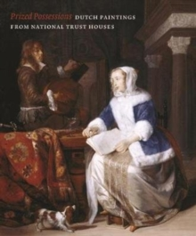 Prized Possessions : Dutch Paintings from National Trust Houses, Paperback / softback Book
