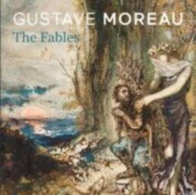 Gustave Moreau : The Fables, Hardback Book