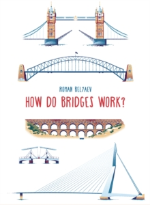 How Do Bridges Work?, Hardback Book