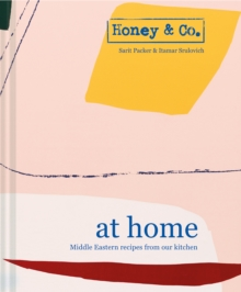 Honey & Co: At Home : Middle Eastern recipes from our kitchen, Hardback Book