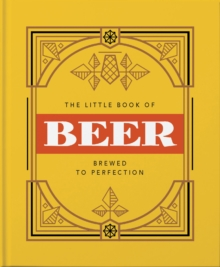 The Little Book of Beer : Probably the best beer book in the world, Hardback Book