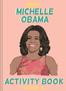 The Unofficial Michelle Obama Activity Book, Paperback / softback Book