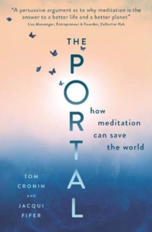 The Portal : How meditation can save the world, Paperback / softback Book