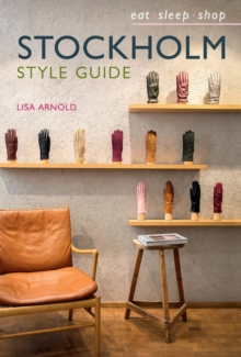 Stockholm Style Guide : Eat Sleep Shop, Hardback Book