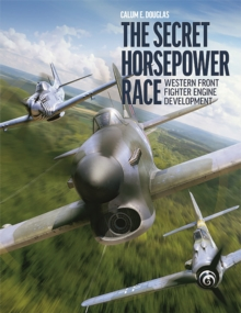 The Secret Horsepower Race : Western Fighter Engine Development, Hardback Book