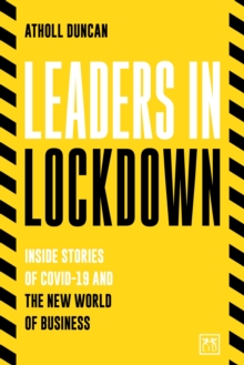Leaders in Lockdown : Inside stories of Covid-19 and the new world of business, Paperback / softback Book