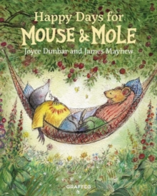Happy Days for Mouse and Mole, Hardback Book