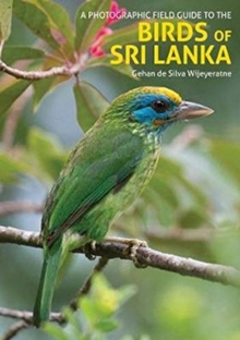 The Birds of Sri Lanka : A Photographic Field Guide (2nd edition), Paperback / softback Book