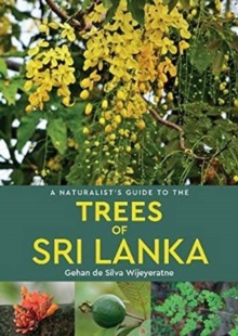 A Naturalist's Guide to the Trees of Sri Lanka, Paperback / softback Book
