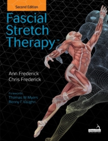 Fascial Stretch Therapy - Second edition, Paperback / softback Book