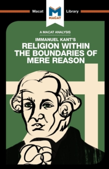 An Analysis of Immanuel Kant's Religion within the Boundaries of Mere Reason