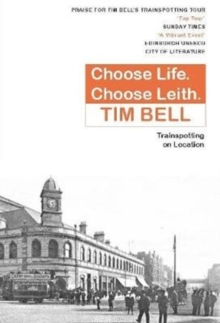 Choose Life, Choose Leith : Trainspotting on Location, Paperback / softback Book