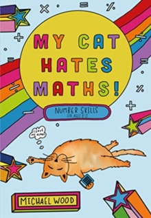 My Cat Hates Maths : Number Skills for Ages 8-11