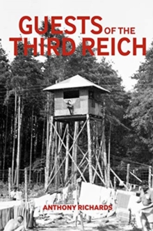 Guests of the Third Reich : The British POW Experience in Germany 1939-1945, Paperback / softback Book