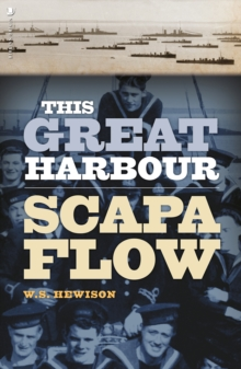 This Great Harbour : Scapa Flow, Paperback / softback Book