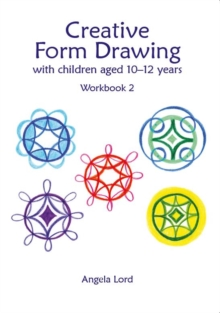 Creative Form Drawing with Children Aged 10-12 : Workbook 2, Paperback / softback Book