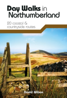 Day Walks in Northumberland : 20 coastal & countryside routes