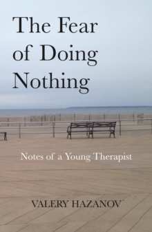 The Fear of Doing Nothing : Notes of a Young Therapist, Paperback / softback Book