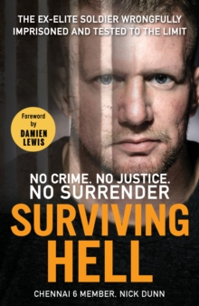 Surviving Hell : The brutal true story of a Chennai Six prisoner, Hardback Book