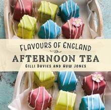 Flavours of England: Afternoon Tea, Hardback Book