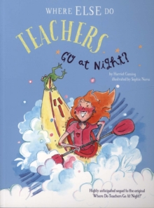 Where ELSE do Teachers go at Night?, Paperback / softback Book