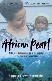 African Pearl : AIDS, loss and redemption in the shadow of the Rwenzori Mountains, Paperback / softback Book