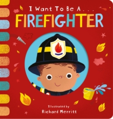 I Want to be a Firefighter, Board book Book