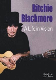 Ritchie Blackmore: A Life In Vision, Hardback Book