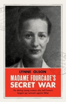 Madame Fourcade's Secret War : the daring young woman who led France's largest spy network against Hitler, Hardback Book