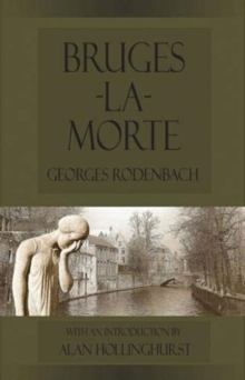 Bruges-la-Morte : and The Death Throes of Towns