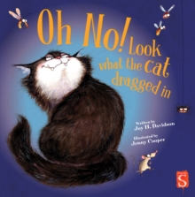 Oh No! Look What The Cat Dragged In, Hardback Book