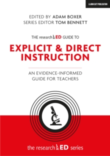 The researchED Guide to Explicit & Direct Instruction : An evidence-informed guide for teachers