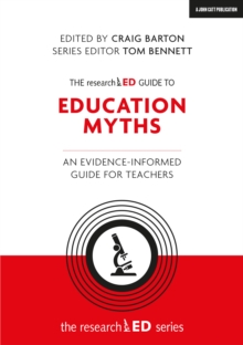 The researchED Guide to Education Myths : An evidence-informed guide for teachers