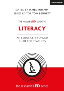The researchED Guide to Literacy : An evidence-informed guide for teachers
