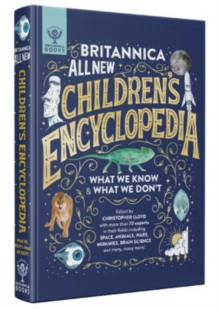 Britannica All New Children's Encyclopedia : What We Know & What We Don't, Hardback Book