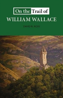 On the Trail of William Wallace
