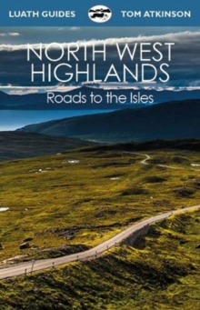 The North West Highlands : Roads to the Isles