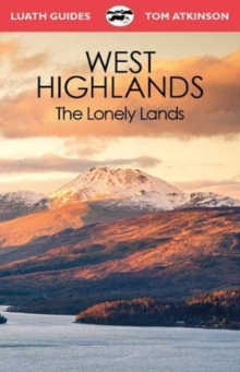 The West Highlands : The Lonely Lands, Paperback / softback Book