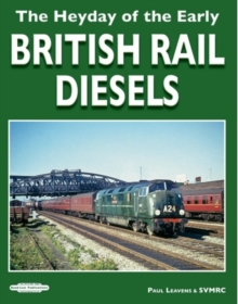 The Heyday of The Early British Rail Diesels, Paperback / softback Book