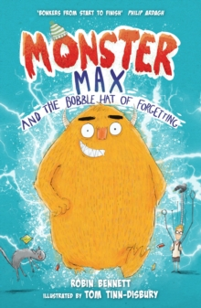 Monster Max and the Bobble Hat of Forgetting : and the Bobble Hat of Forgetting
