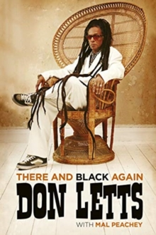 There and Black Again : The Autobiography of Don Letts, Hardback Book