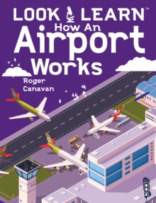 Look & Learn: How An Airport Works
