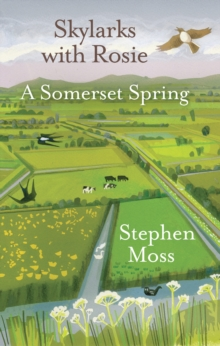 Skylarks with Rosie : A Somerset Spring