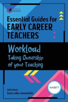 Essential Guides for Early Career Teachers: Workload : Taking Ownership of your Teaching, Paperback / softback Book