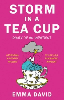 Storm in a Tea Cup : Diary of an Inpatient, Paperback / softback Book