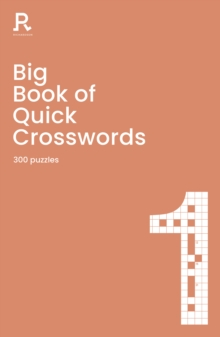 Big Book of Quick Crosswords Book 1 : a bumper crossword book for adults containing 300 puzzles