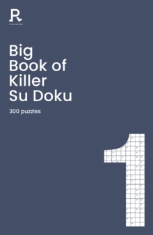 Big Book of Killer Su Doku Book 1 : a bumper killer sudoku book for adults containing 300 puzzles, Paperback / softback Book