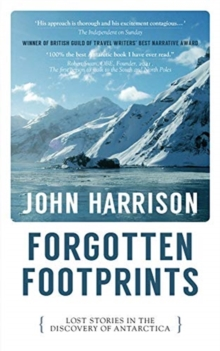 Forgotten Footprints : Lost Stories in the Discovery of Antarctica
